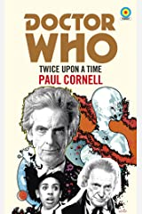 Doctor Who: Twice Upon a Time: 12th Doctor Novelisation Kindle Edition