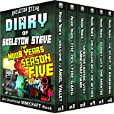 Minecraft Diary of Skeleton Steve the Noob Years - FULL Season FIVE (5): Unofficial Minecraft Books for Kids, Teens, & Nerds