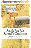 Amish Pen Pals: Rachael's Confession ~ A Granny Weaver Tale (English Edition)