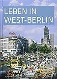 Leben in West-Berlin: Alltag in Bildern 1945-1990. Sonderausgabe.