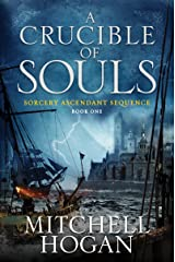 A Crucible of Souls: Book One of the Sorcery Ascendant Sequence Kindle Edition