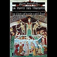 """La peste del Trecento: come la """"morte nera"""" sconvolse e cambiò l'Europa"""