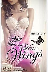 She flies with her own wings: Erotischer Liebesroman Kindle Ausgabe