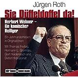 Sie Düffeldoffel da!: Herbert Wehner - Ein komischer Heiliger