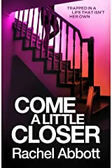 Come A Little Closer: The breath-taking psychological thriller with a heart-stopping ending (Tom Douglas Thrillers Book 7) Kindle Edition
