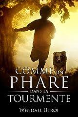 COMME UN PHARE DANS LA TOURMENTE Format Kindle