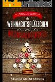 Weihnachtsplätzchen und  Weihnachtskekse Low Carb Backen für Weihnachten Backbuch mit den 100 besten Low Carb Rezepten (German Edition)