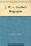 J. W. v. Goethe's Biographie
