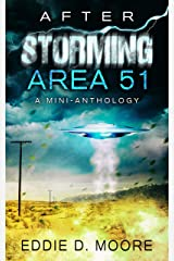 After Storming Area 51: A Mini-anthology Kindle Edition