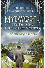 Mydworth - Tod im Mondschein: Ein Fall für Lord und Lady Mortimer (Englischer Landhaus-Krimi 2) Kindle Ausgabe