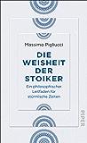 Die Weisheit der Stoiker: Ein philosophischer Leitfaden für stürmische Zeiten