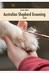 Australian Shepherd Grooming (Guide) (English Edition) Kindle Ausgabe
