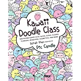 Kawaii Doodle Class: Sketching Super-Cute Tacos, Sushi, Clouds, Flowers, Monsters, Cosmetics, and More: Volume 1 (Kawaii Dood
