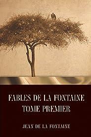 Fables de La Fontaine Tome Premier (French Edition)