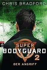 Super Bodyguard - Der Angriff (Die Super Bodyguard-Reihe 2)