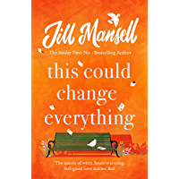 This Could Change Everything: Life-affirming, romantic and irresistible! The SUNDAY TIMES bestseller