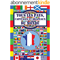 Tous les pays, capitales et drapeaux du monde: 2021 (Guide des Drapeaux)