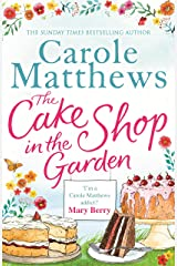 The Cake Shop in the Garden: The feel-good read about love, life, family and cake! Kindle Edition