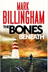 The Bones Beneath (Tom Thorne Novels Book 12) Kindle Edition