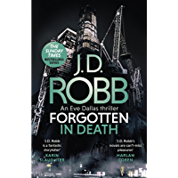 Forgotten In Death: An Eve Dallas thriller (In Death 53) (English Edition)