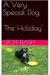 The Holiday (A Very Special Dog Book 6) Kindle Edition