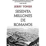Sesenta millones de romanos: La cultura del pueblo en la antigua Roma (Tiempo de Historia)
