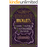 Historias breves de Hogwarts: Poder, Política y Poltergeists Pesados (Pottermore Presents nº 2) (Spanish Edition)