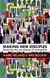Making New Disciples: Exploring the Paradoxes of Evangelism