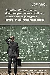 youneo: Proaktiver Wissenstransfer durch Kooperationsmethodik zur Motivationssteigerung und optimalen Eigenpotenzialnutzung Kindle Ausgabe