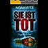 SIE IST TOT Thriller (Johannes-Hornoff-Thriller 6)