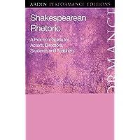 Shakespearean Rhetoric (Arden Performance Editions)