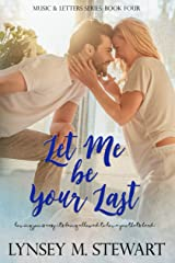 Let Me Be Your Last (Music and Letters Series Book 4) Kindle Edition