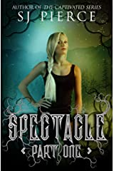 Spectacle (The Spectacle Trilogy Book 1) Kindle Edition