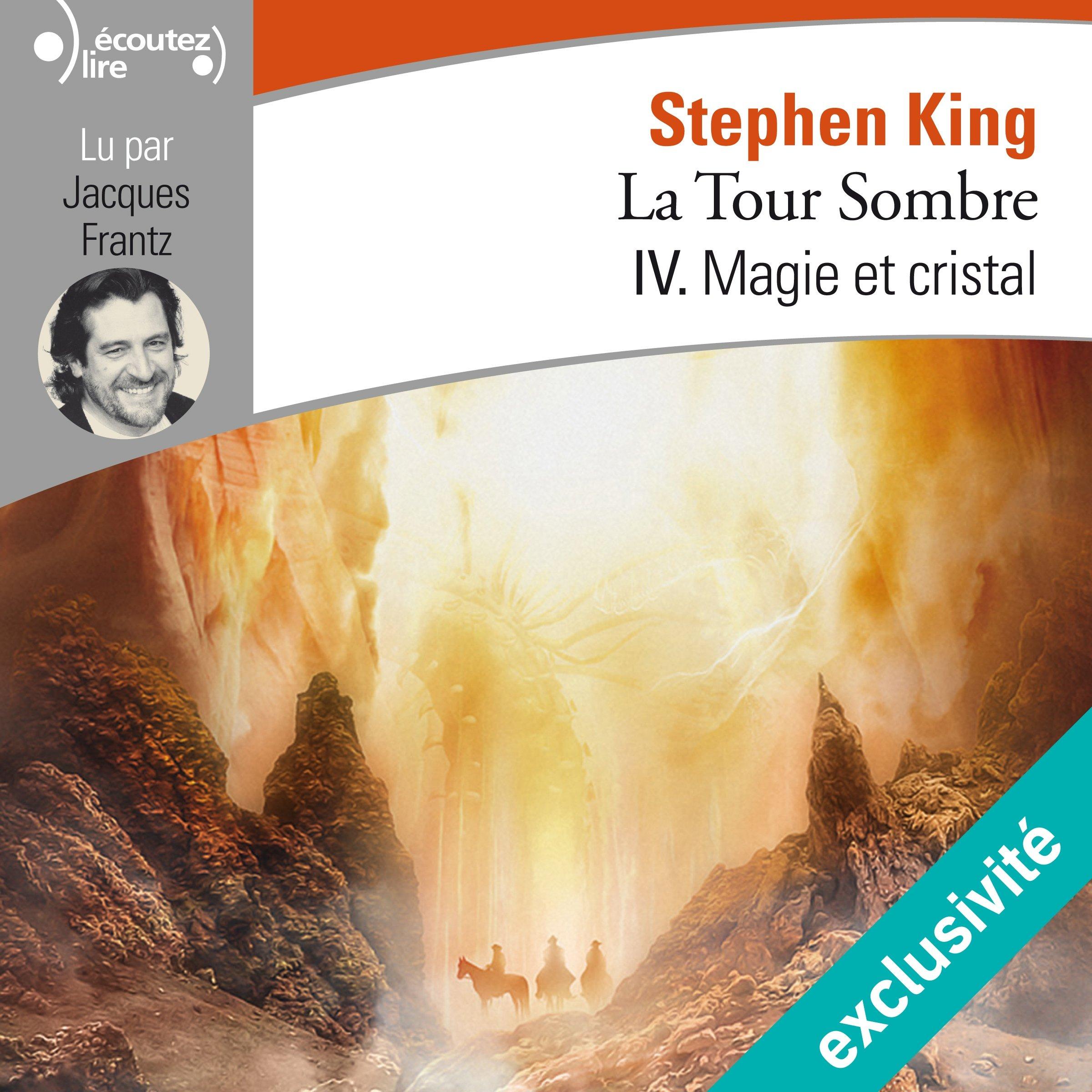 Magie et cristal (La Tour Sombre 4) de Stephen King