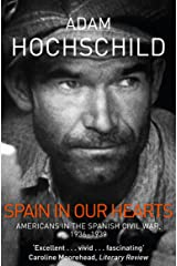 Spain in Our Hearts: Americans in the Spanish Civil War, 1936-1939 Kindle Edition
