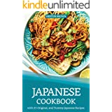 Japanese Cookbook with 25 Original, and Yummy Japanese Recipes: Satisfy Your Desire for Japanese Cuisine