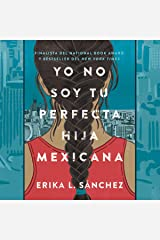 Yo no soy tu perfecta hija mexicana [I Am Not Your Perfect Mexican Daughter] Audible Hörbuch