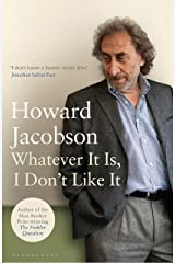 Whatever It Is, I Don't Like It Kindle Edition