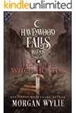 Rise of the Witch Hunters (Legends of Havenwood Falls Book 14)