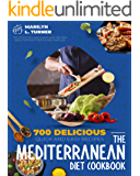 The Mediterranean Diet Cookbook: 700 Delicious, Quick And Easy Recipes Ideal For Busy People And Families.