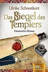 Das Siegel des Templers: Historischer Roman