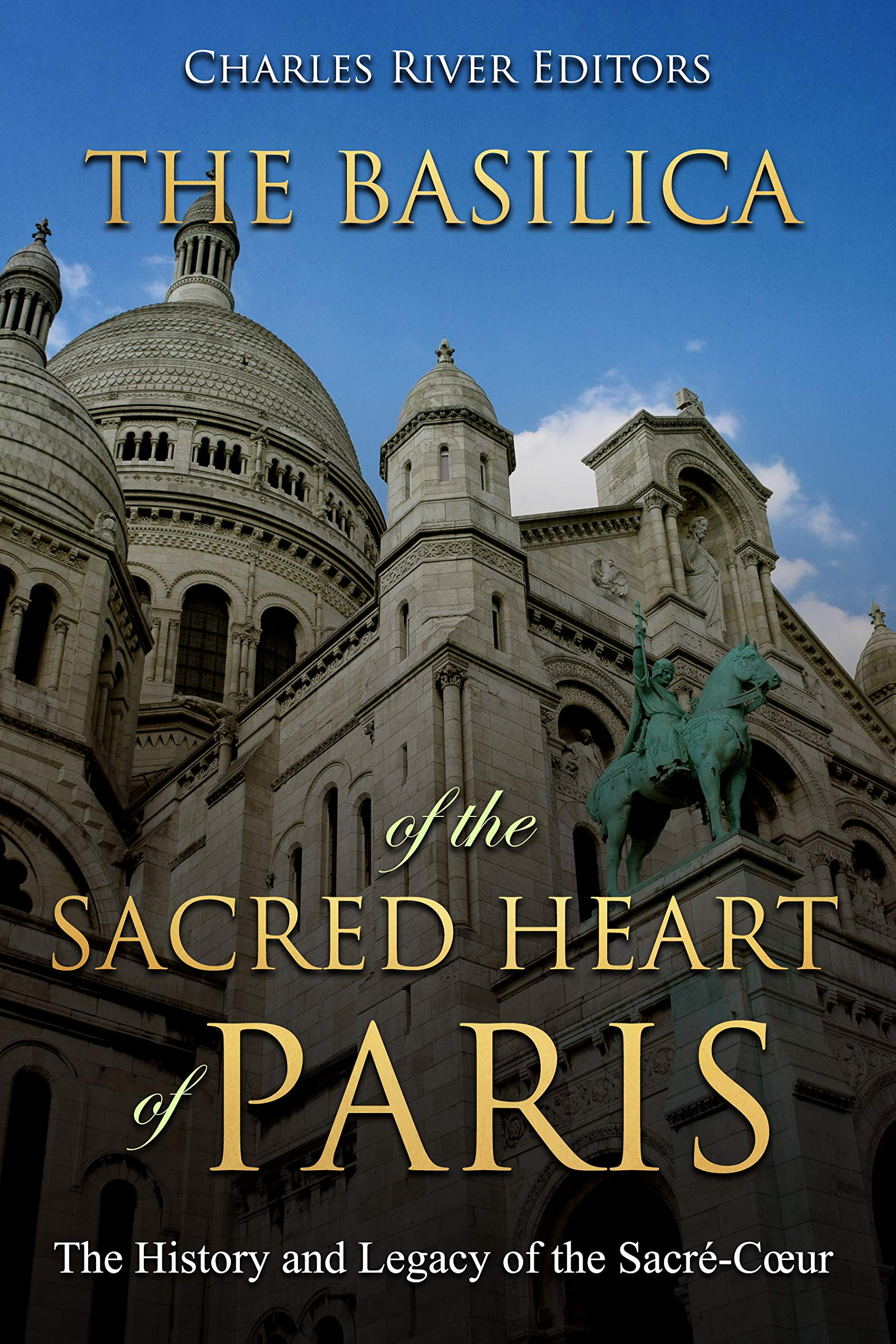 The Basilica of the Sacréd Heart of Paris: