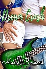 Dream Crush, LA Summer (The Stick Shift Lips Rockstar Romance Series Book 5) Kindle Edition