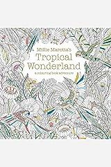 Millie Marotta's Tropical Wonderland: A Colouring Book Adventure (Colouring Books) Paperback
