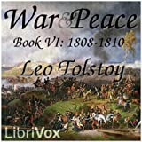 War and Peace, Book 06: 1808-1810 by Leo Tolstoy FREE