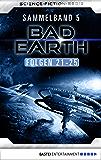 Bad Earth Sammelband 5 - Science-Fiction-Serie: Folgen 21-25