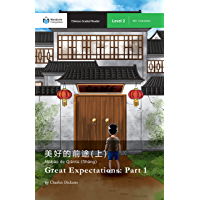 Great Expectations: Part 1: Mandarin Companion Graded Readers Level 2 (English Edition)