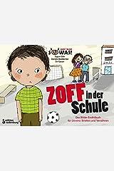 Zoff in der Schule - Das Bilder-Erzählbuch für cleveres Streiten und Versöhnen (SOWAS!) Kindle Ausgabe