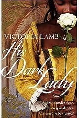 His Dark Lady (Shakespeare's Mistress) Paperback