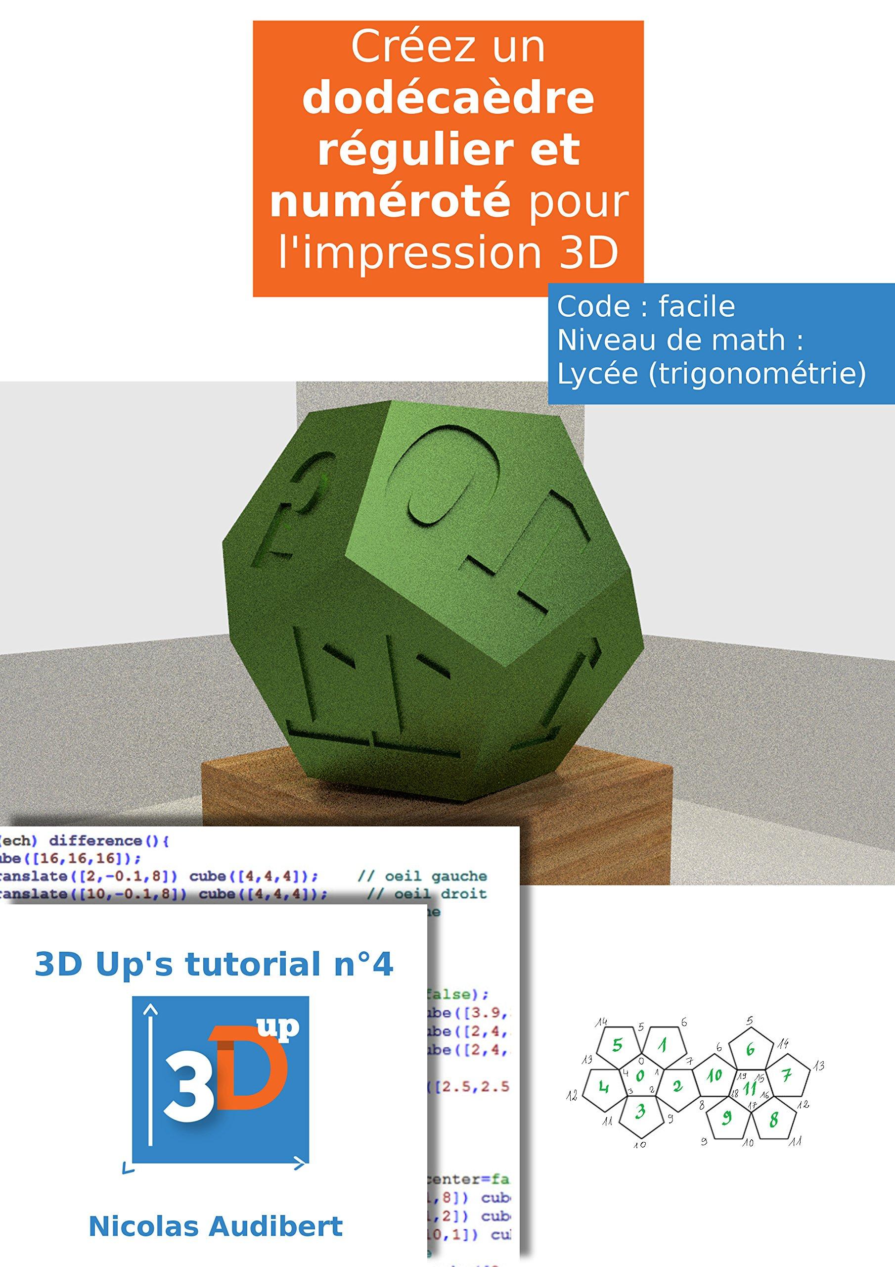 Un dodécaèdre numéroté pour l'impression 3D: Créez vous-même vos objets pour l'impression 3D (Les tutoriels 3D UP t. 4) por Nicolas Audibert